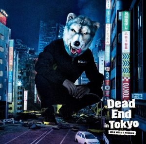 MAN WITH A MISSION - Dead End in Tokyo