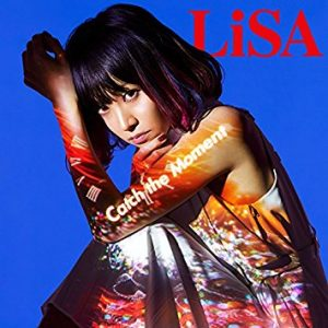 LiSA 『Catch the Moment』